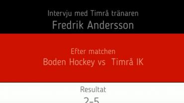 Intervju med Fredrik Andersson efter matchen Boden Hockey vs Timrå IK